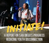 Opportunity Youth new data report cover 2018: Initiate—A report on San Diego's progress reducing youth disconnection