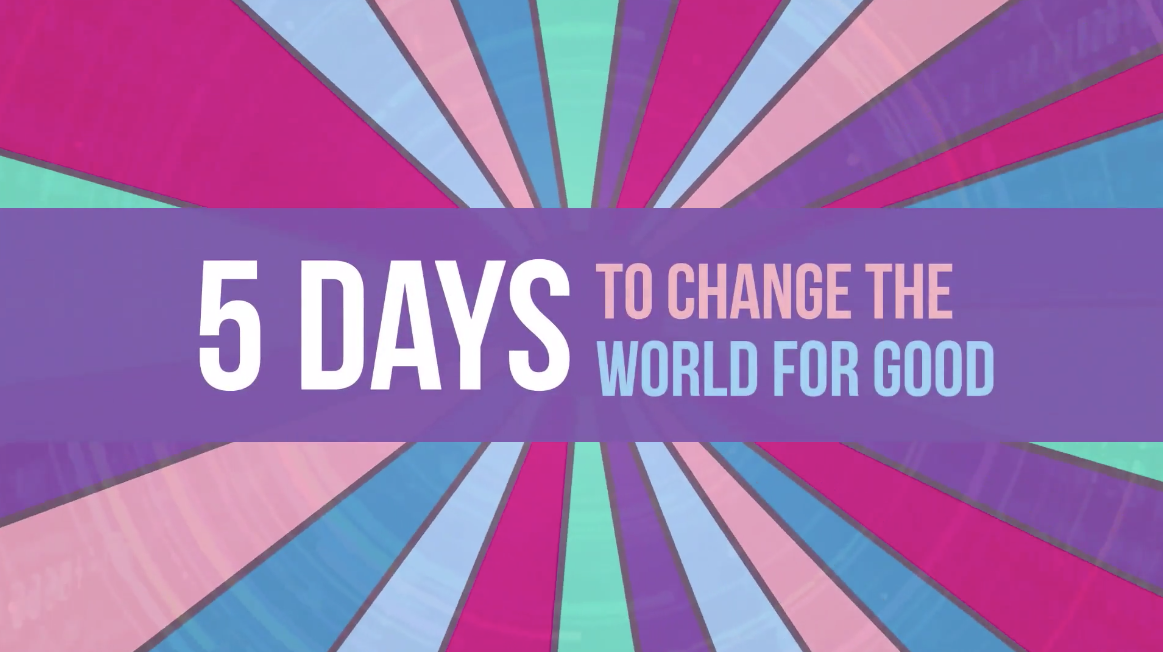 """5 days to change the world"""